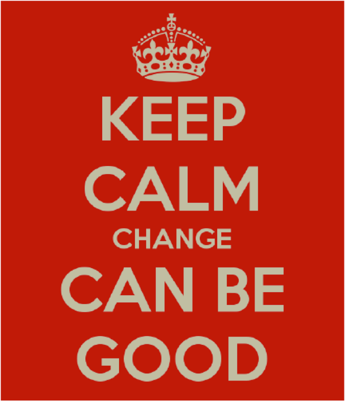 Keep calm change can be good - it can be better with an Agile Coach
