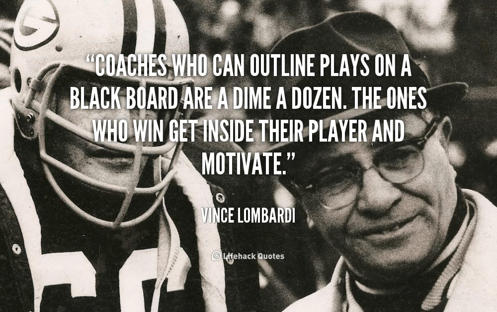 Vince Lombardi picture and quote about great coaches--much like the ScrumMaster role